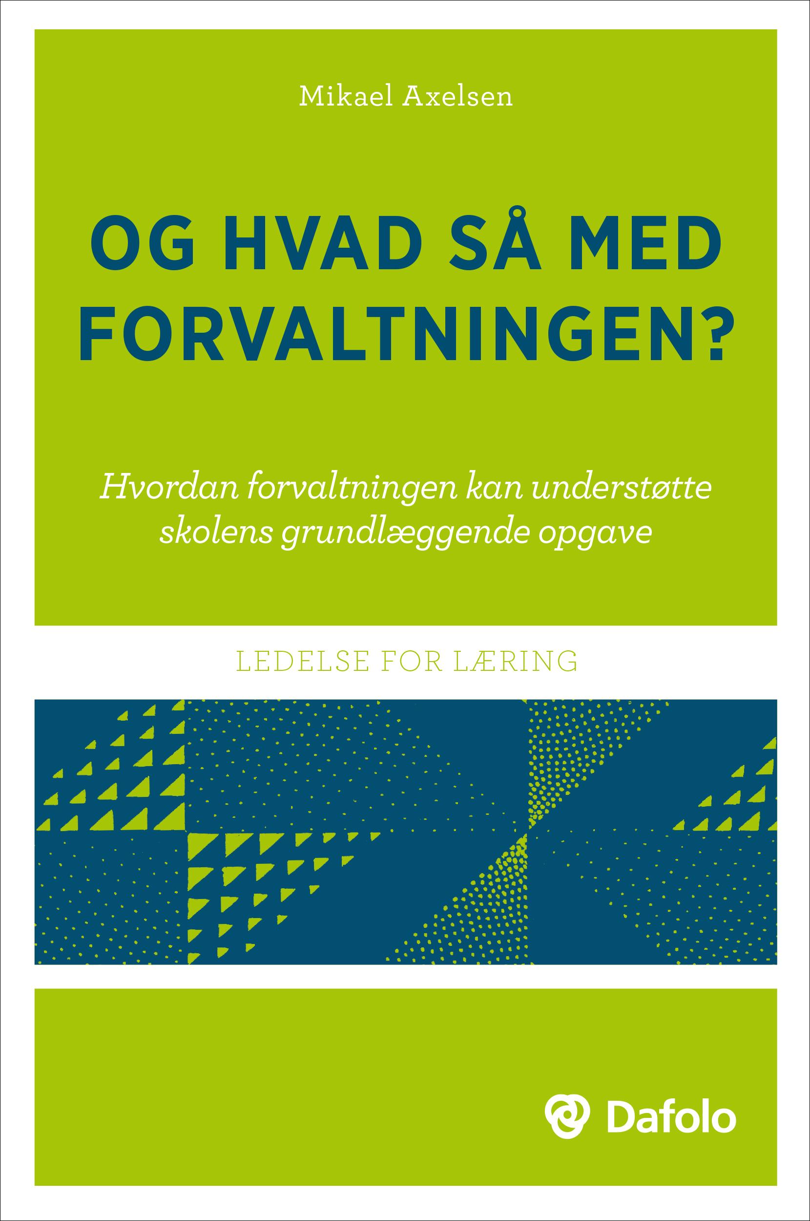 Og Hvad Så med Forvaltningen_Bog af Mikael Axelsen